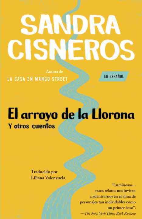 El Arroyo De La Llorona Y Otros Cuentos / Woman Hollering Creek and Other Stories By Cisneros, Sandra/ Valenzuela, Liliana (TRN)